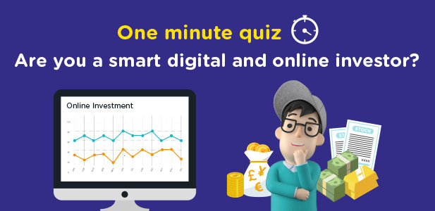 One minute quiz - are you a smart digital and online investor