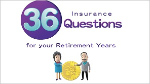 36 Insurance Questions for your Retirement Years